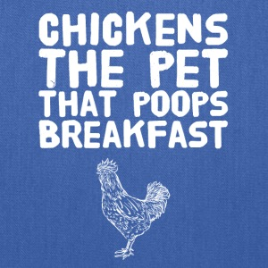 Chicken the pet that poops breakfast - Tote Bag
