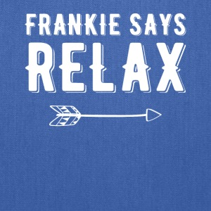 Frankie says Relax - Tote Bag