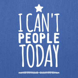 I can't people today - Tote Bag