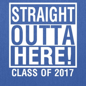 Straight Outta Here Graduation shirt Class of 2017 - Tote Bag