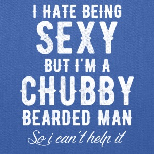 I hate being sexy but i'm a chubby bearded man - Tote Bag