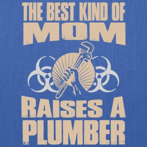 The Best Kind Of Mom Raises A Plumber - Tote Bag