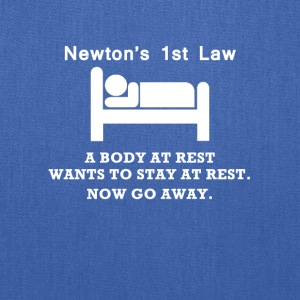 Newton's 1st Law Now Go Away Funny T-Shirt - Tote Bag