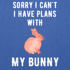 Sorry I can't I have plans with my bunny - Tote Bag