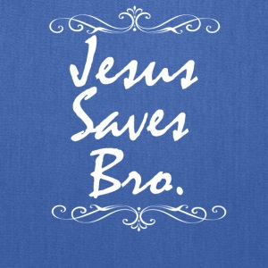 Jesus Saves Bro - Tote Bag