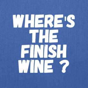 where's the finish wine - Tote Bag