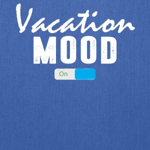 Vacation Mood on T-Shirt - Tote Bag