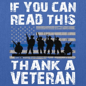 If you can read this thank a Veteran - Tote Bag