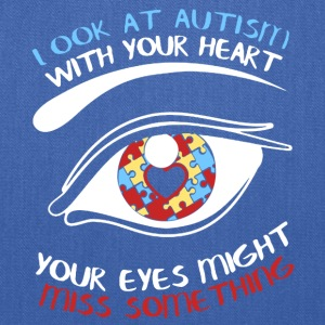 Autism Awareness Shirt Look At Autism With Your - Tote Bag