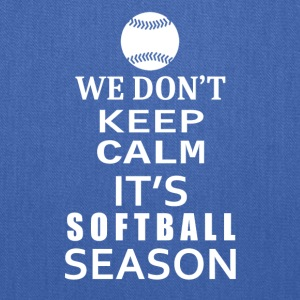 Softball-We Don't keep calm- Shirt, Hoodie Gift - Tote Bag