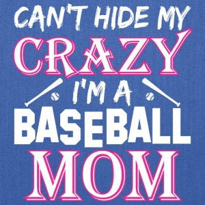 Cant Hide My Crazy Im A Baseball Mom - Tote Bag