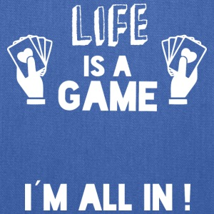 LIFE IS A GAME - IAM ALL IN white - Tote Bag