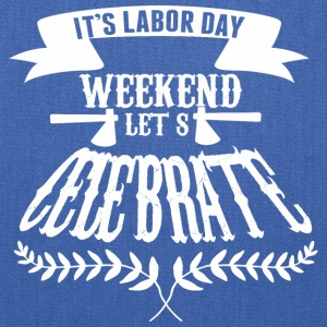 Its Labor Day Weekend Lets Celebrate - Tote Bag