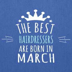 Best HAIRDRESSERS are born in march - Tote Bag