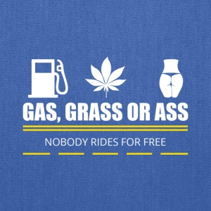 Gas Grass or Ass - Tote Bag