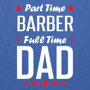 Part Time Barber Full Time Dad - Tote Bag