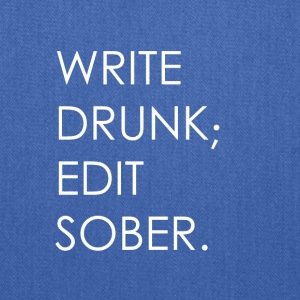 Write Drunk; Edit Sober - whitetext - Tote Bag