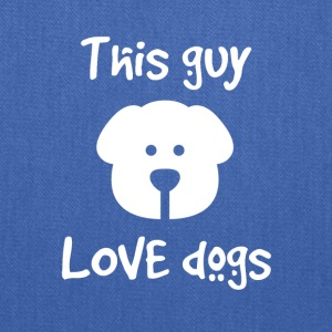 This guy love dogs - Tote Bag