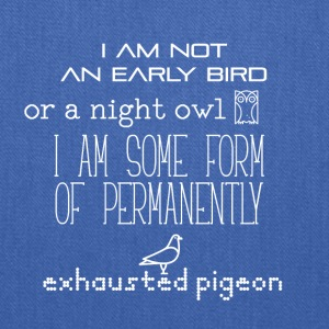 I am not an early bird or a night owl - Tote Bag