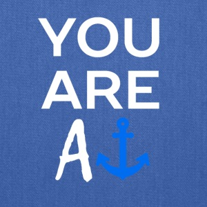 YOU ARE AN ANCHOR - Tote Bag