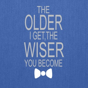 The older i get the wiser you become greeting - Tote Bag