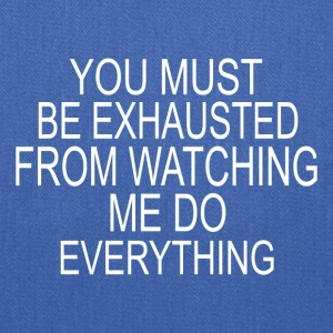 You must be exhausted - Tote Bag
