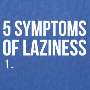 5 symptoms of laziness - Tote Bag