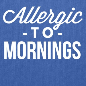 Allergic to Mornings - Tote Bag