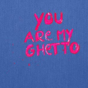 You are my Gettho - Tote Bag
