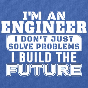 Engineers build the future - Tote Bag
