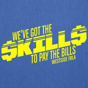 WE VE GOT THE SKILLS TO PAY THE BILLS WESTSIE FBLA - Tote Bag