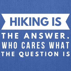 Hiking is the answer - Tote Bag