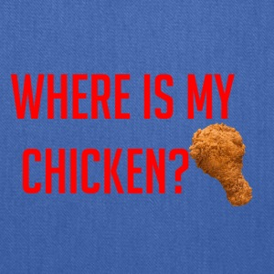 Where My Chicken? - Tote Bag