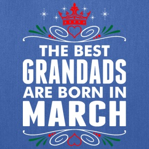 The Best Grandads Are Born In March - Tote Bag