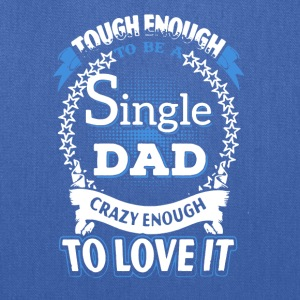 SINGLE DAD SHIRT - Tote Bag