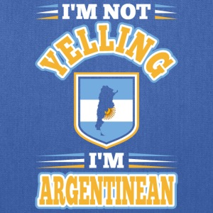 Im Not Yelling Im Argentinean - Tote Bag