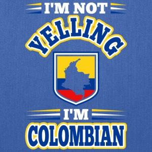 Im Not Yelling Im Colombian - Tote Bag