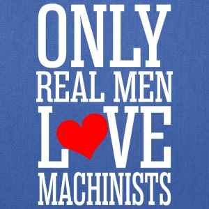 Only Real Men Love Machinists - Tote Bag