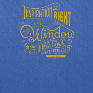 Inspiration is right outside the window - Tote Bag