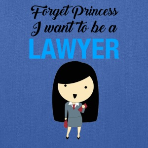 forget princess I want to be a lawyer - Tote Bag
