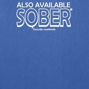 Also Available Sober Excludes Weekends - Tote Bag