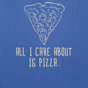 ALL I CARE ABOUT IS PIZZA - Tote Bag