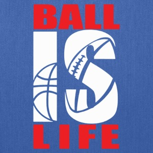 BALL IS LIFE FUNNY SPORTS - Tote Bag