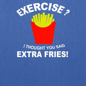 Exercise I Thought You Said Extra Fries - Tote Bag