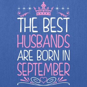 The Best Husbands Are Born In September - Tote Bag