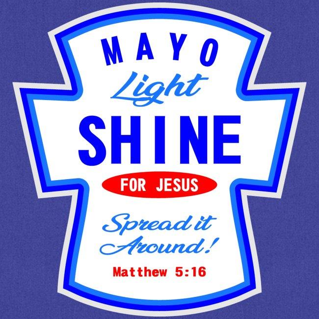 MAYO LIGHT SHINE
