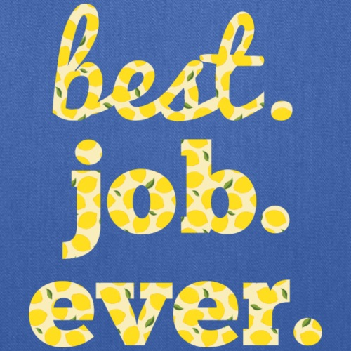 best job ever - Tote Bag
