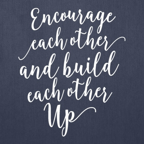 Encourage Each Other - Tote Bag