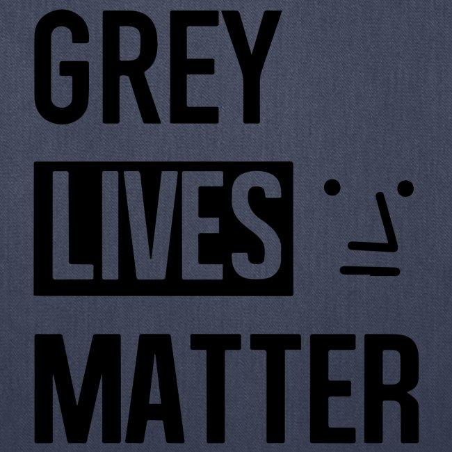 Grey Lives Matter