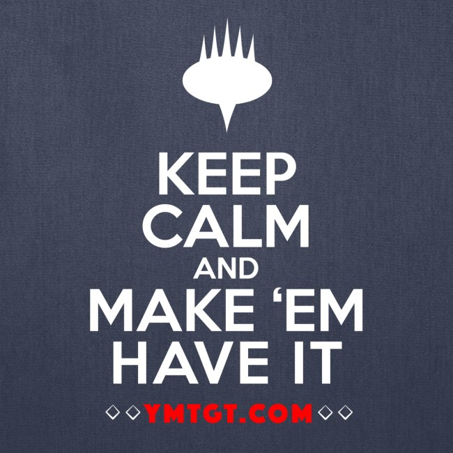 Keep Calm and Make 'em have it